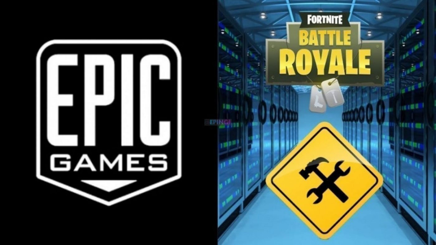 Why Fortnite Servers Epic Games Shut Down for Downtime in ...