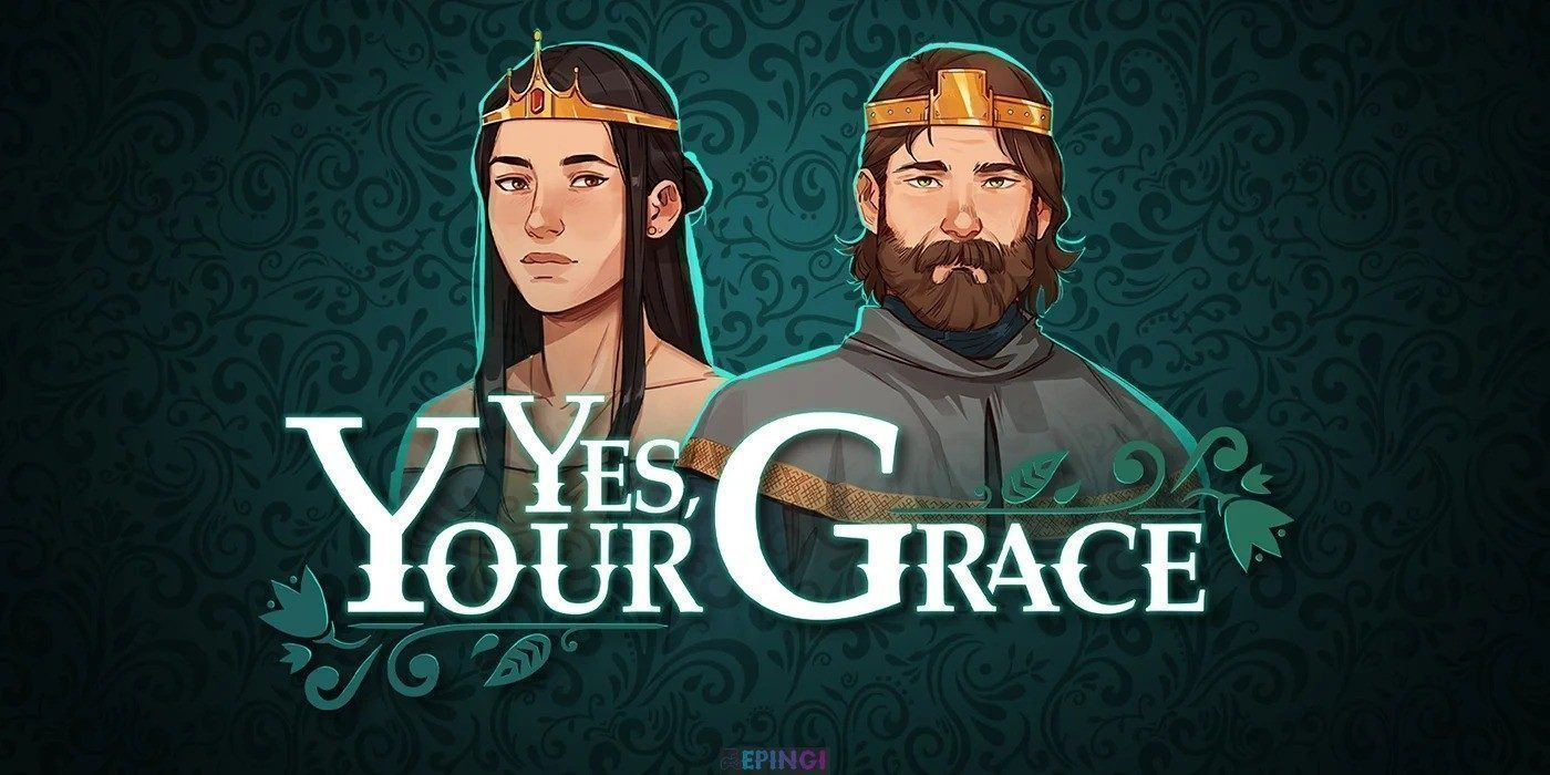 Yes Your Grace PC Version Full Game Free Download