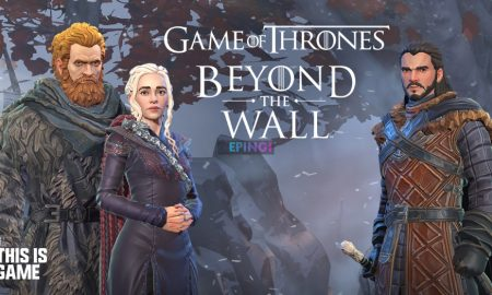 Game of Thrones Beyond the Wall APK Mobile Android Full Version Free Download