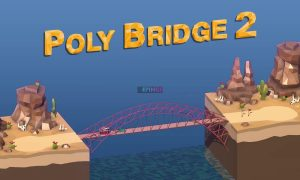 Poly Bridge 2 PC Version Full Game Setup Free Download