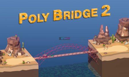 Poly Bridge 2 PC Version Full Game Setup Free Download