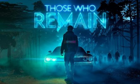 Those Who Remain PC Version Full Game Free Download
