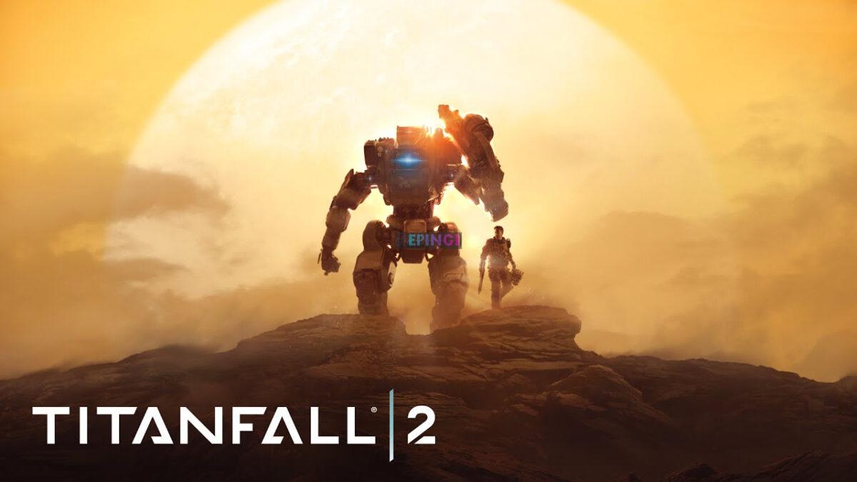 Titanfall 2 Pc Version Full Game Setup Free Download Epingi
