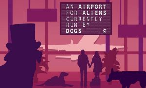 An Airport for Aliens Currently Run by Dogs PC Version Full Game Setup Free Download