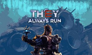 They Always Run PC Version Full Game Setup Free Download